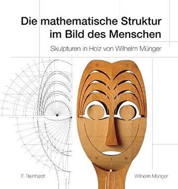 Die mathematische Struktur im Bild des Menschen: Skulpturen in Holz von Wilhelm Münger