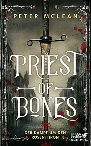 Priest of Bones: Der Kampf um den Rosenthron 1