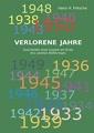 Verlorene Jahre: Geschichte einer Jugend am Ende des zweiten Weltkrieges