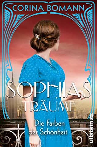 Die Farben der Schönheit - Sophias Träume: Roman