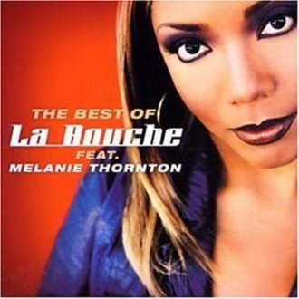La Bouche Feat. Melanie Thornton - The Best Of La Bouche Feat. Melanie Thornton