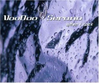 Voodoo & Serano - When I Rock