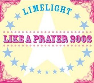 Limelight - Like a Prayer 2002