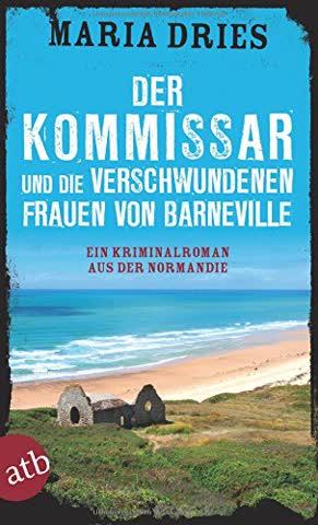 Der Kommissar und die verschwundenen Frauen von Barneville: Ein Kriminalroman aus der Normandie (Kommissar Philippe Lagarde, Band 7)