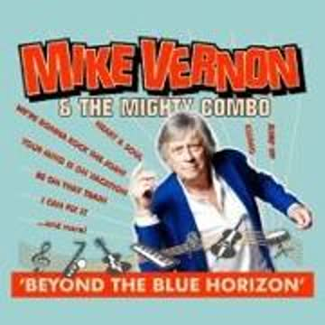 Mike Vernon & The Mighty Combo - Beyond The Blue Horizon