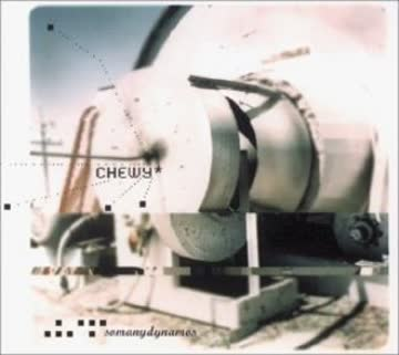 Chewy - Somanydynamos