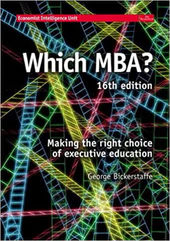 WHICH MBA?: A critical guide to the world's best MBAs (16th