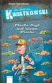 Ein Fall für Kwiatkowski - Große Jagd auf kleine Fische