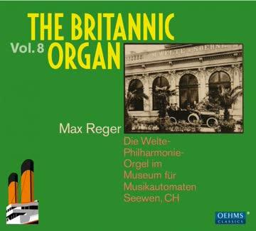 The Britannic Organ. Vol. 8. Max Reger.