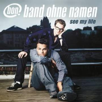 Band Ohne Namen - See My Life