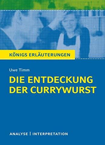 """Uwe Timm """"Die Entdeckung der Currywurst"""""""