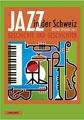 Jazz in der Schweiz - Geschichte und Geschichten