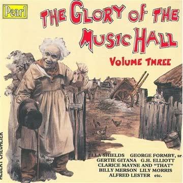 Ella Shields - The Glory of the Music Hall - Volume III