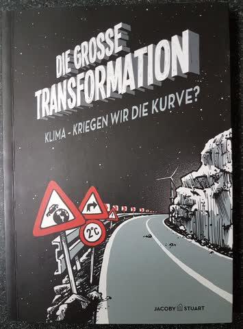 Die grosse Transformation / Klima - kriegen wir die Kurve