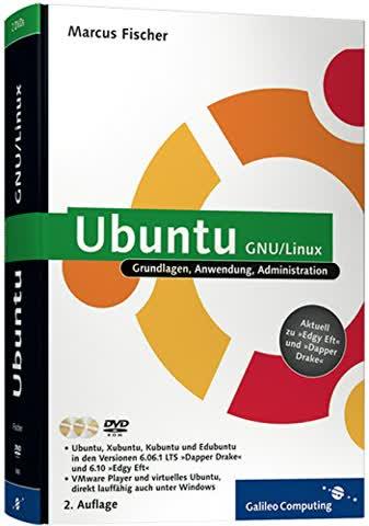 Ubuntu GNU/Linux. Grundlagen, Anwendung, Administration