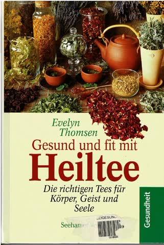 Evelyn Thomsen: Gesund und fit mit Heiltee