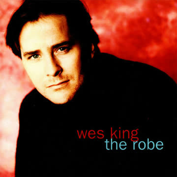 Wes King - Wes King - The Robe