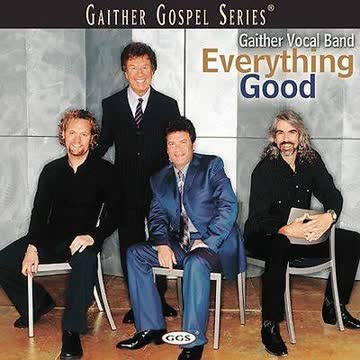 Gaither Vocal Band - Gaither Vocal Band - Everything Good