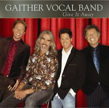 Gaither Vocal Band - Gaither Vocal Band - Give It Away