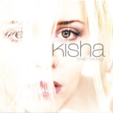 Kisha - Crazy World