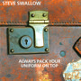 Steve Swallow - Steve Swallow – Always Pack Your Uniform On Top