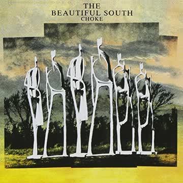 The Beautiful South - The Beautiful South - Choke
