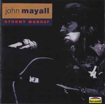 JOHN MAYALL - Stormy Monday