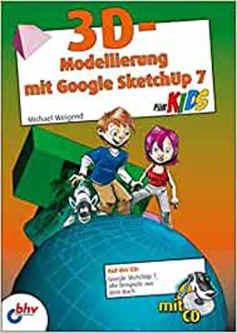 3D-SModellierung mit Google SketchUp 5 für Kids