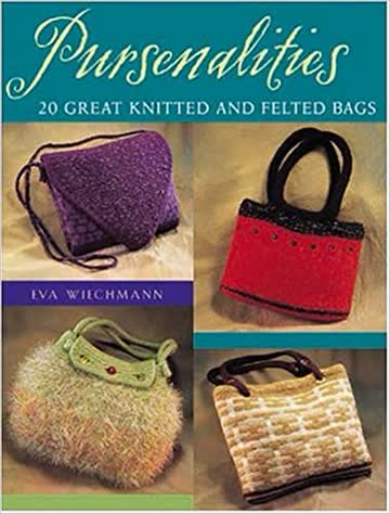 Pursenalities - 20 great knitted and felted bags