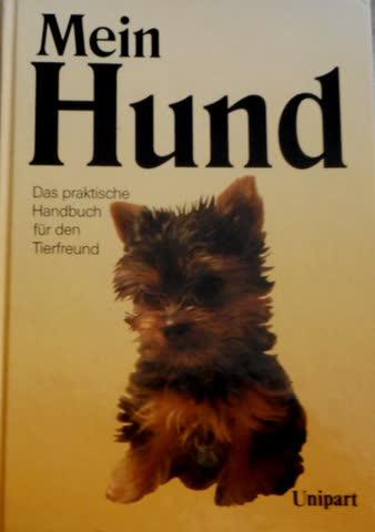 Mein Hund. Das praktische Handbuch für den Tierfreund