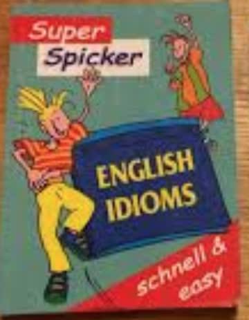 Super Spicker: English Idioms