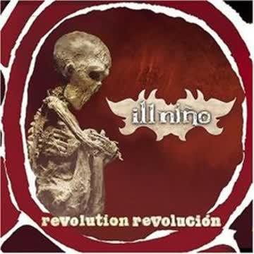 Ill Nino - Revolution Revolucion