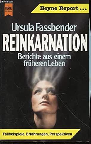 Reinkarnation Berichte aus einem früheren Leben