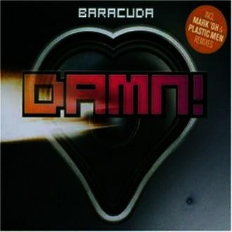 Baracuda - Damn!(Remember the Time)