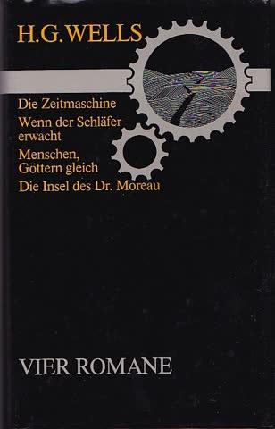 Vier Romane: Die Zeitmaschine Wenn der Schläfer erwacht usw