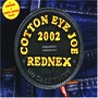 Rednex - Cotton Eye Joe 2002