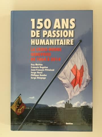 150 ans de passion humanitaire