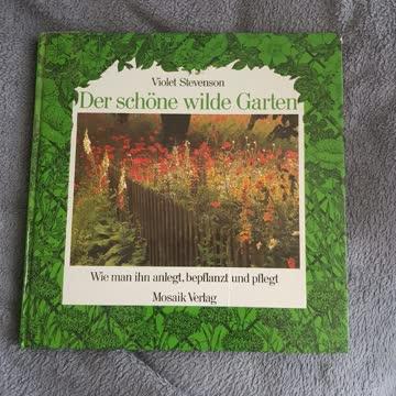 der schöne wilde Garten