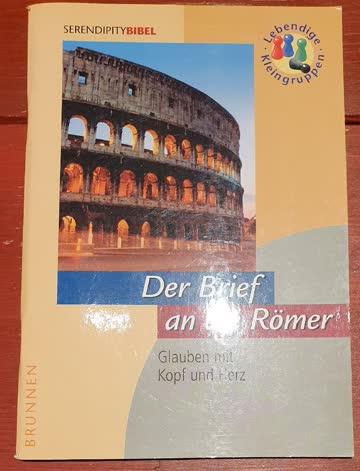 Der Brief an die Römer - Glauben mit Herz