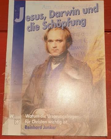 Jesus, Darwin und die Schöpfung - Reinhard Junker