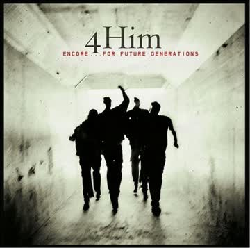 4 Him - Encore....for Future Generations