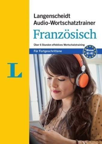 Langenscheidt Audio-Wortschatztrainer: Französisch für Fortgeschrittene