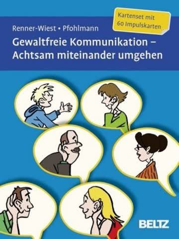 Gewaltfreie Kommunikation - Achtsam miteinander umgehen, Kartenset