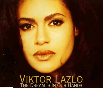 Viktor Lazlo - The Dream Is in Our Hands