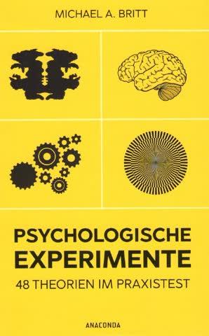 Psychologische Experimente - 48 Theorien im Praxistest