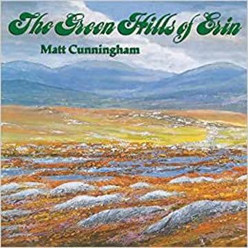 Matt Cunningham - The Green Hills of Erin