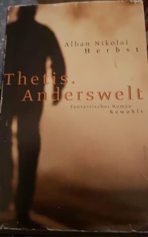 Thetis. Anderswelt - Alban Nikolai Herbst