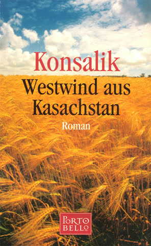 Konsalik: Westwind aus Kasachstan
