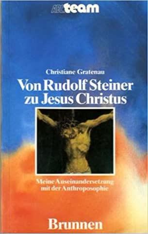 Von Rudolf Steiner zu Jesus Christus