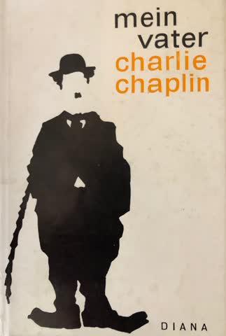 Mein Vater Charlie Chaplin